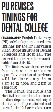 Pu revises timings for dental college (Dr Harvansh Singh Judge Institute of Dental Sciences and Hospital)