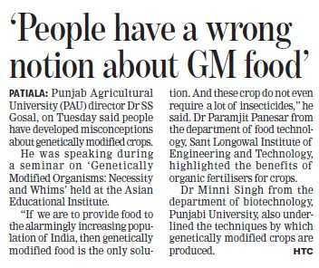 People have a wrong notion abou GM food (Punjab Agricultural University PAU)
