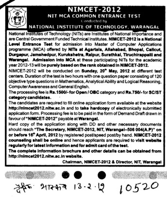 NIMCET 2012 is a National Level Entrance Test (National Institute of Technology NIT)