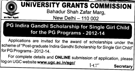Post Graduate Indira Scholarship for single girl child for PG Programs 2012 2014 (University Grants Commission (UGC))