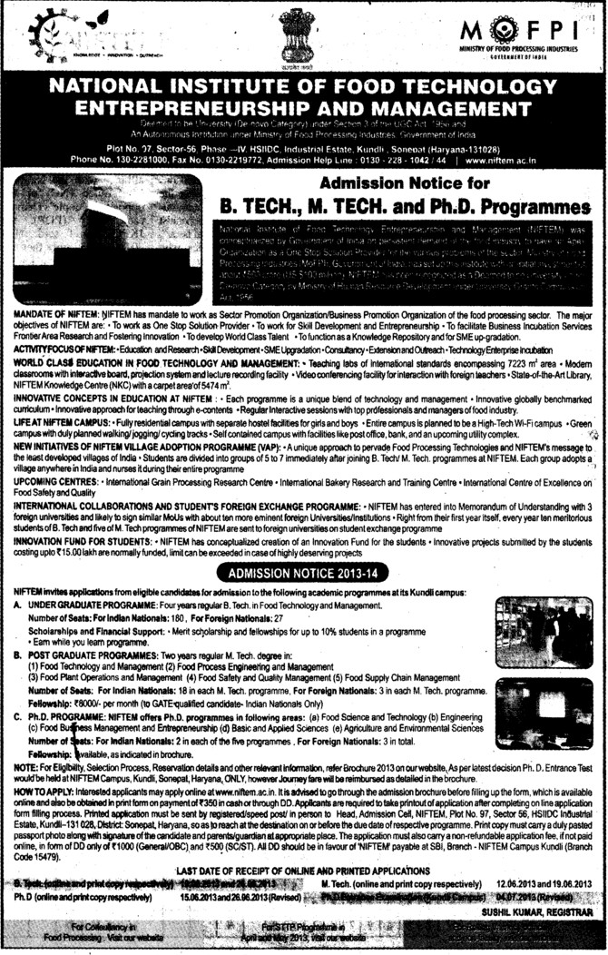 BTech, MTech and PhD (National Institute of Food Technology Entrepreneurship and Management (NIFTEM))