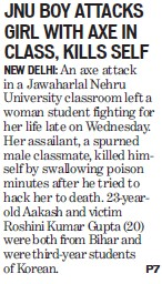 Boy attack girl with AXE in class, kills self (Jawaharlal Nehru University)